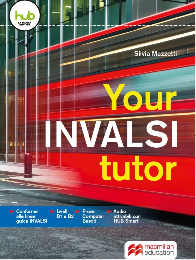 E' disponibile il nuovo volume Your Invalsi Tutor di Silvia Mazzetti a cura di MacMillan Education