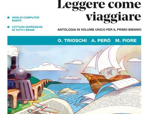 Leggere come viaggiare -di Olivia Trioschi, Anna Però, Marzia Fiore – La Nuova Italia