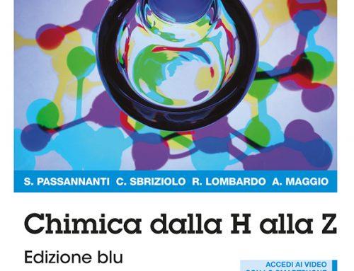 Chimica dalla H alla Z. Edizione BLU. di S.Passannanti, C.Sbriziolo, R.Lombardo, A. Maggio