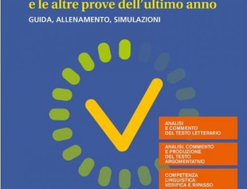 Il nuovo Esame di Stato e le altre prove dell'ultimo anno – Guida, allenamento, simulazioni. di Angelo Roncoroni