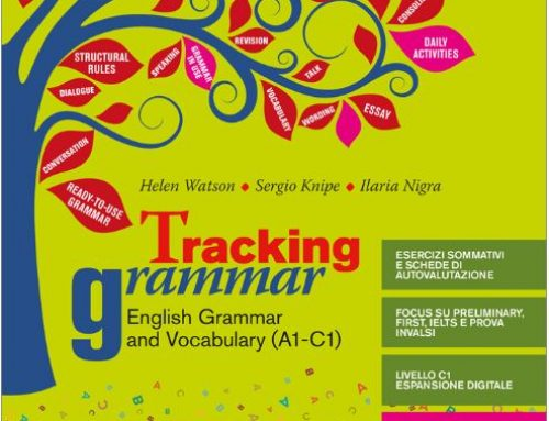 Novità – Tracking grammar – English Grammar and Vocabulary (A1-C1) di Helen Watson, Sergio Knipe, Ilaria Nigra